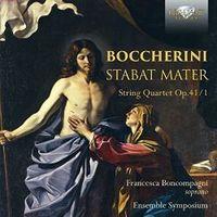 BOCCHERINI: STABAT MATER, STRING QUARTET OP.41 / 1 * FRANCESCA BONCOMP