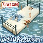Dad's Weird Dream - Silver Sun