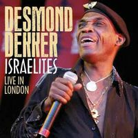 ISRAELITES, LIVE IN LONDON (CD+DVD) DESMOND DEKKER