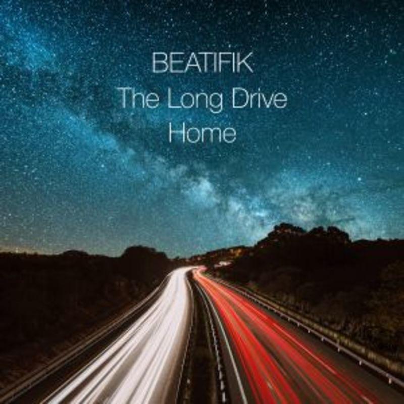 The Long Drive Home - Beatifik