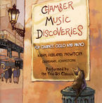 CHAMBER MUSIC DISCOVERIES, FOR CLARINET, CELLO AND PIANO