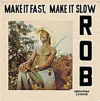 (LP) MAKE IT FAST MAKE IT SLOW