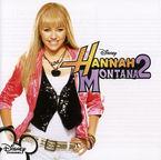 HANNAH MONTANA 2 B. S. O. (SERIE TV) * HANNAH MONTANA