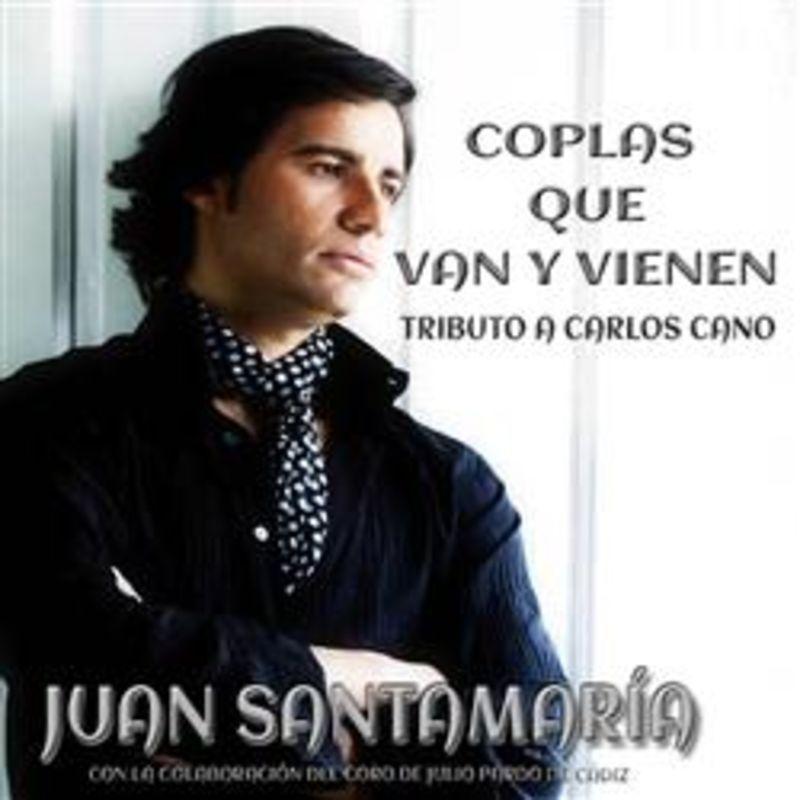 Coplas Que Van Y Que Vienen, Tributo A Carlos Cano - Juan Santamaria