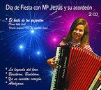 DIA DE FIESTA CON Mª JESUS Y SU ACORDEON, VOL. 1 Y 2 (2 CD) * Mª JESU