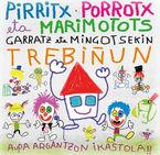 Garratz Eta Mingotsekin Trebiñun (cd+dvd) * Pirritx Porrotx Eta Mari - Pirritx Porrotx Eta Marimotots