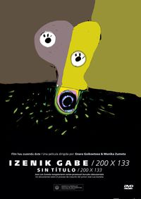 (dvd) Izenik Gabe / 200 X 133 - Enara Goikoetxea / Monika Zumeta