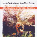 GOIKOETXEA & BELTRAN - EGURRAREN ORPOTIK DATOR. ..
