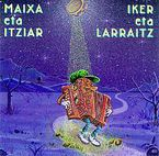 iker eta larraitz - Maixa Eta Ixiar