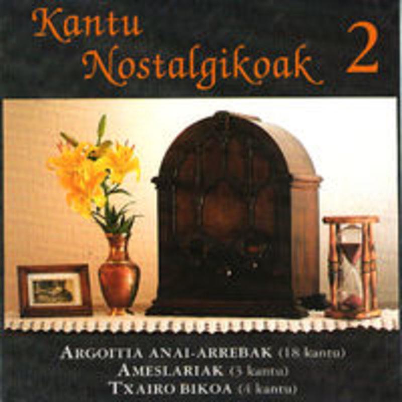KANTU NOSTALGIKOAK 2, AMESLARIAK, TXAIRO BIKOA