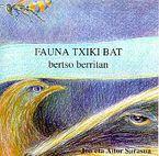 FAUNA TXIKI BAT BERTSO BERRITAN
