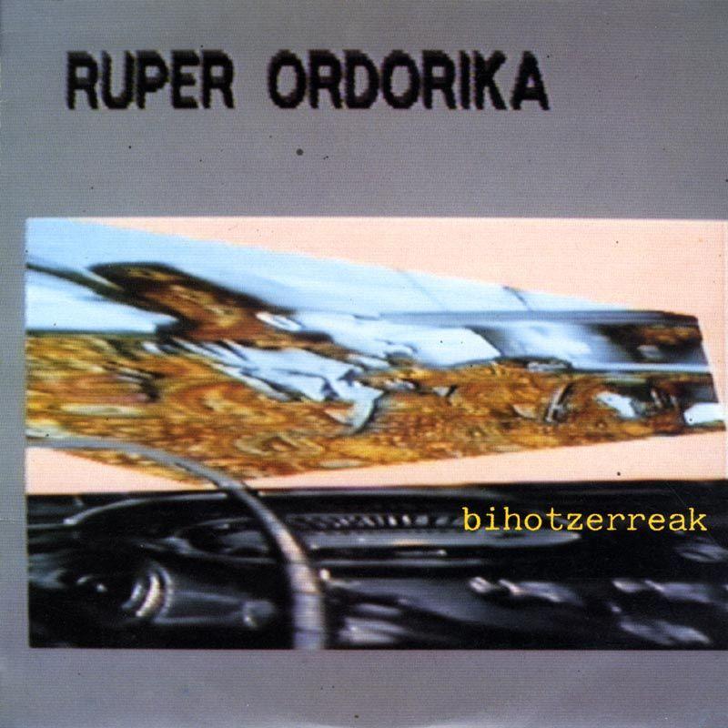 Bihotzerreak - Ruper Ordorika