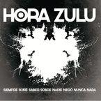 Siempre Soñe Saber Sobre Nadie Nego Nunca Nada - Hora Zulu
