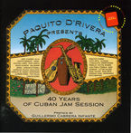 40 YEARS OF CUBAN JAM SESSION * PAQUITO D'RIVERA