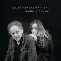 Arquitectura Primera - Pascal Comedale I Ivette Nadal / Pascal Comedale / Ivette Nadal
