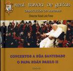 CONCERTOS A SUA SANTIDADE O PAPA XOAN PAULO II (DISCOLIBRO) * REAL