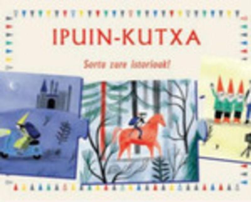 IPUIN KUTXA - SORTU ZURE ISTORIOAK!