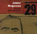Abenduak 29 (anjel Unzu - Mireia Otzerinjauregi) - Jabier Muguruza