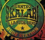 Rude Station - Juantxo Skalari & La Rude Band  /  Juantxo Skalari  /  La Rude Band