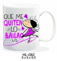 TAZA QUE ME QUITEN LO BAILAO R: HL-082