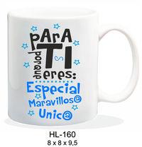 TAZA PARA TI PORQUE ERES. .. R: HL-160