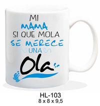 TAZA MI MAMA SI QUE ME MOLA R: HL-103