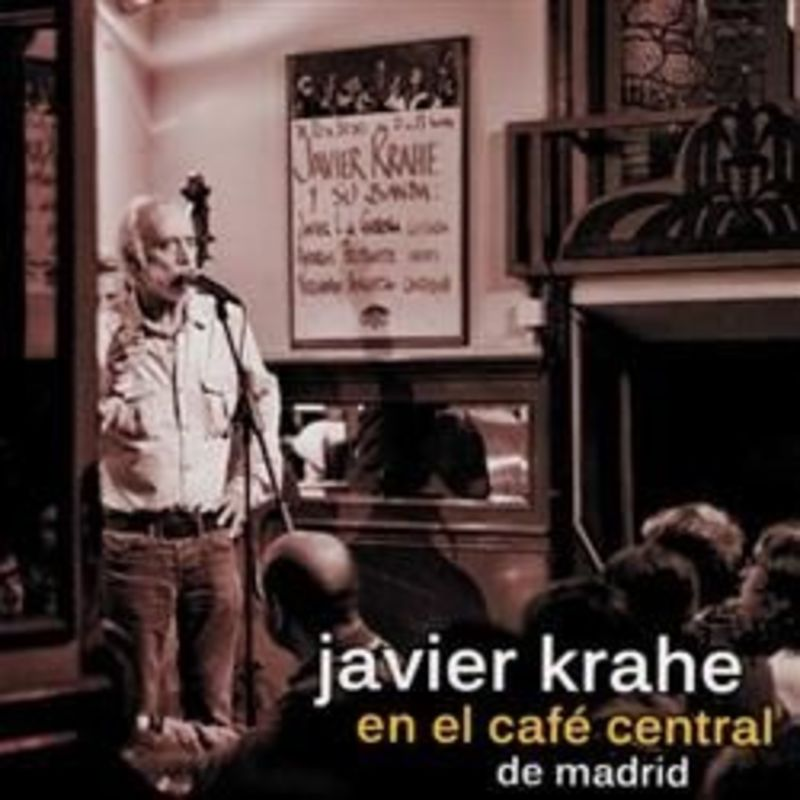 JAVIER KRAHE EN EL CAFE CENTRAL DE MADRID (+DVD)
