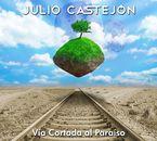 Via Cortada Al Paraiso - Julio Castejon