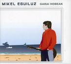 Garai Hobeak - Mikel Eguiluz