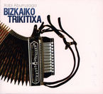 Xabi Aburruzaga - Bizkaiko Trikitixa - Xabi Aburruzaga