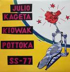 Kiowak - Pottoka - Ss77 (lp) - Julio Kageta  /  Kiowak  /  Pottoka & Ss77