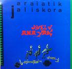 Araiatik Jaliskora (lp) - Joselu Anaiak