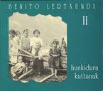 Hunkidura Kuttunak Ii (3lp) - Benito Lertxundi