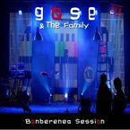 Bonberenea Session (dvd)  & The Family - Gose  /  Thg­ Family