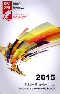 BIZKAIKO ERREPIDEEN MAPA 2015 = MAPA DE CARRETERAS DE BIZKAIA