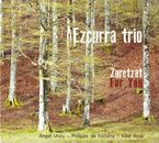 Zuretzat / For You - Ezcurra Trio
