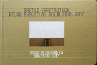 Bretxa Erretratuak - Atlas Subjetivo Iii (2010-2017) - Ricardo Okaranza