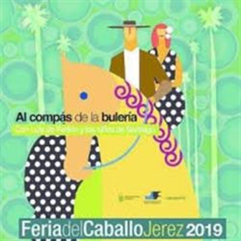 AL SON DE LA BULERIA, FERIA DEL CABALLO DE JEREZ 2019 * LUIS DE PERI