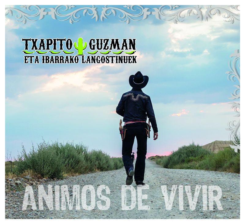 Txapito Guzman Eta Ibarrako Langostinuek * Animos De Vivir - Txapito Guzman