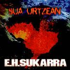 sua urtzean - Eh Sukarra