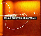 BASQUE ELECTRONIC DIASPORA # 2