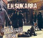galtzailearen egunak - Eh Sukarra