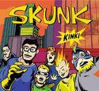 kinki - Skunk