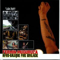 (LIB+DVD) FERMIN MUGURUZA AFRO-BASQUE FIRE BRIGADE TOUR 2007
