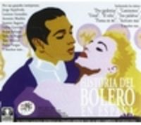 HISTORIA DEL BOLERO EN ESPAÑA (3 CD)