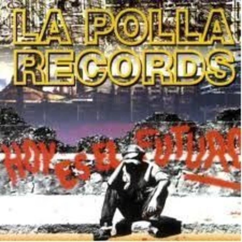 Hoy Es El Futuro - La Polla Records