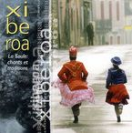 XIBEROA * LA SOULE : CHANTS ET TRADITIONS