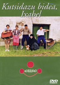 (dvd) Kutsidazu Bidea, Ixabel - Gorringo