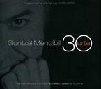 (3 Cd)  Gontzal Mendibil 30 Urte - Gontzal Mendibil
