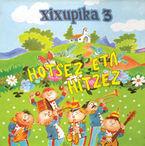 Xixupika 3 * Hotsez Eta Hitzez - Imanol Urbieta